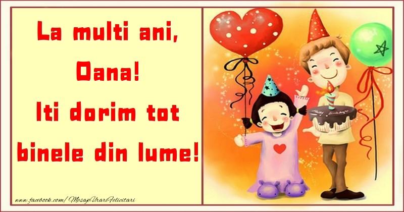 Felicitari pentru copii - La multi ani, Iti dorim tot binele din lume! Oana