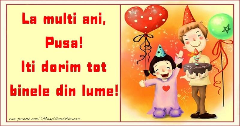 Felicitari pentru copii - La multi ani, Iti dorim tot binele din lume! Pusa