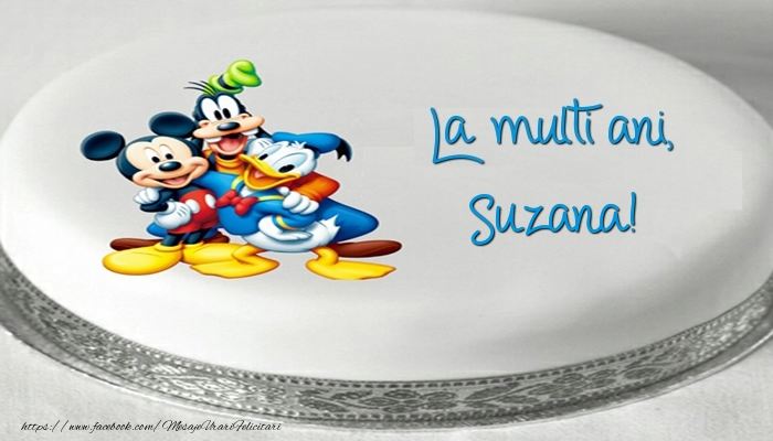 Felicitari pentru copii - Tort cu personaje din desene animate: La multi ani, Suzana!