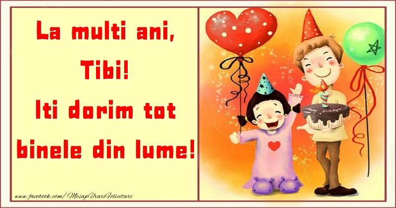 Felicitari pentru copii - La multi ani, Iti dorim tot binele din lume! Tibi