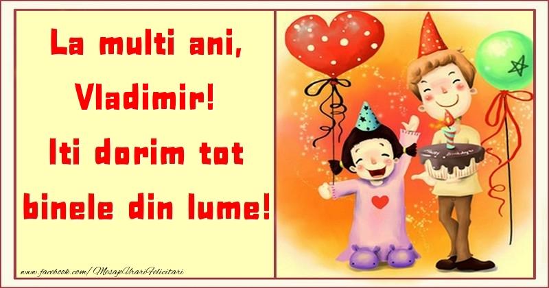 Felicitari pentru copii - La multi ani, Iti dorim tot binele din lume! Vladimir