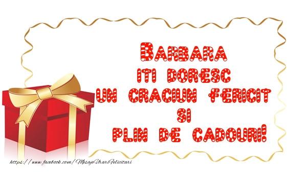 Felicitari de Craciun - Barbara iti doresc un Craciun Fericit  si  plin de cadouri!