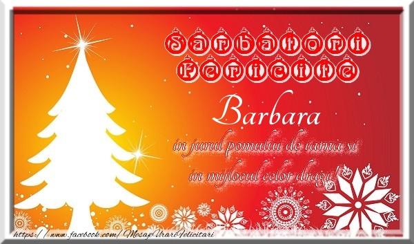 Felicitari de Craciun - Sarbatori fericite  in jurul pomului de iarna si in mijlocul celor dragi! Barbara