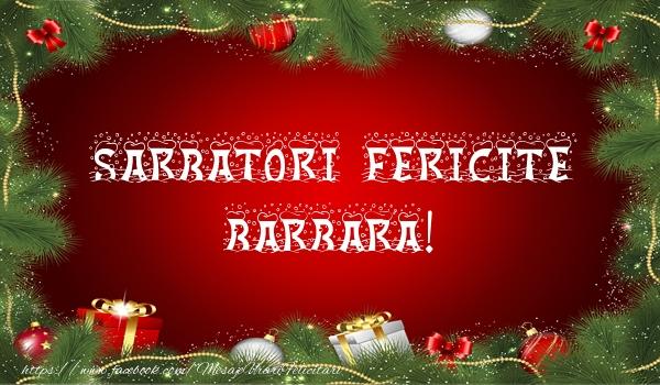 Felicitari de Craciun - Sarbatori fericite Barbara!