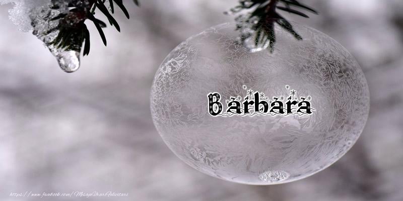 Felicitari de Craciun - Numele Barbara pe glob