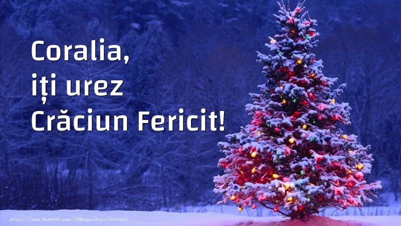 Felicitari de Craciun - Coralia, iți urez Crăciun Fericit!