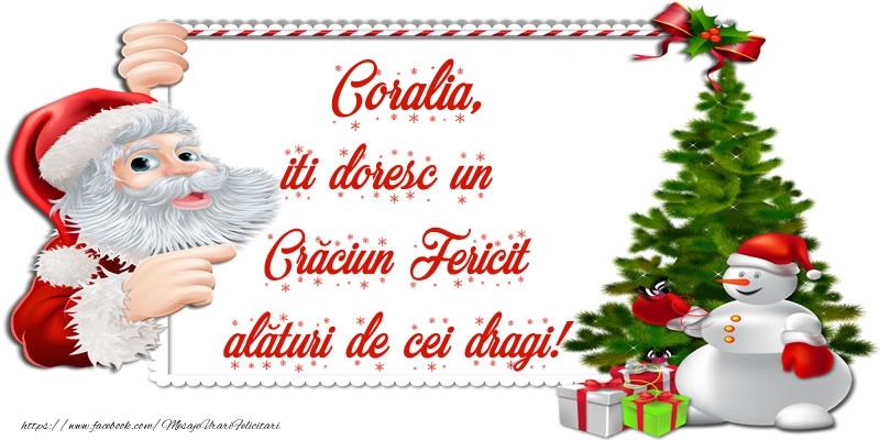 Felicitari de Craciun - Coralia, iti doresc un Crăciun Fericit alături de cei dragi!