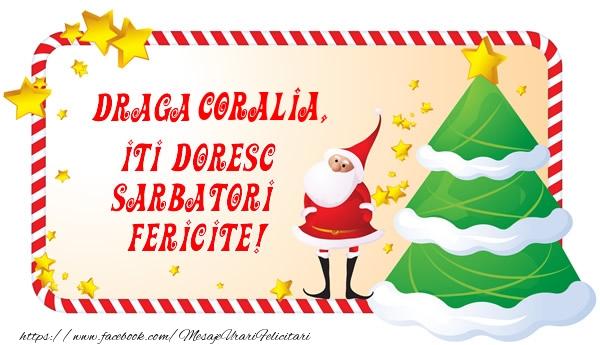 Felicitari de Craciun - Draga Coralia, Iti Doresc Sarbatori  Fericite!
