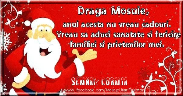 Felicitari de Craciun - Draga Mosule, anul acesta nu vreau cadouri. Vreau sa aduci sanatate si felircire familiei si prietenilor mei. Semnat: Coralia
