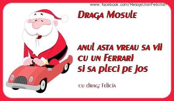 Felicitari de Craciun - Draga Mosule anul asta vreau sa vii cu un Ferrari si sa pleci pe jos Felicia