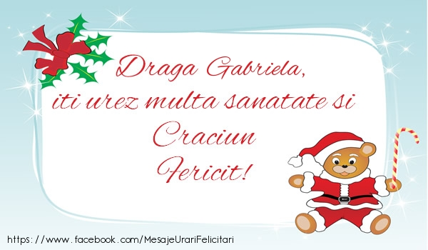Felicitari de Craciun - Gabriela iti urez multa sanatate si Craciun Fericit!