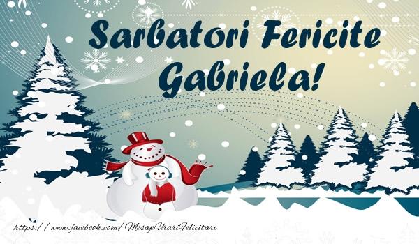 Felicitari de Craciun - Sarbatori fericite Gabriela!