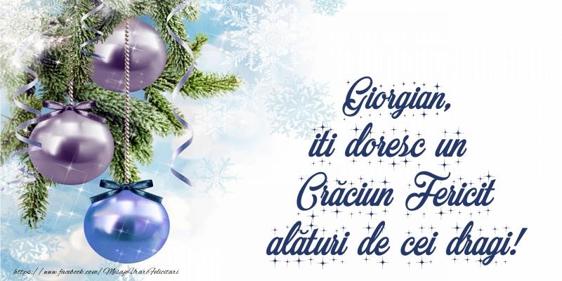 Felicitari de Craciun - Giorgian, iti doresc un Crăciun Fericit alături de cei dragi!