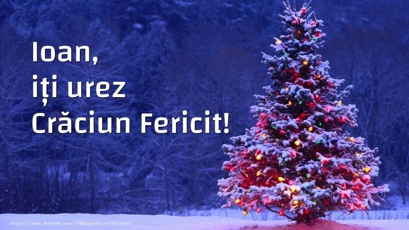 Felicitari de Craciun - Ioan, iți urez Crăciun Fericit!