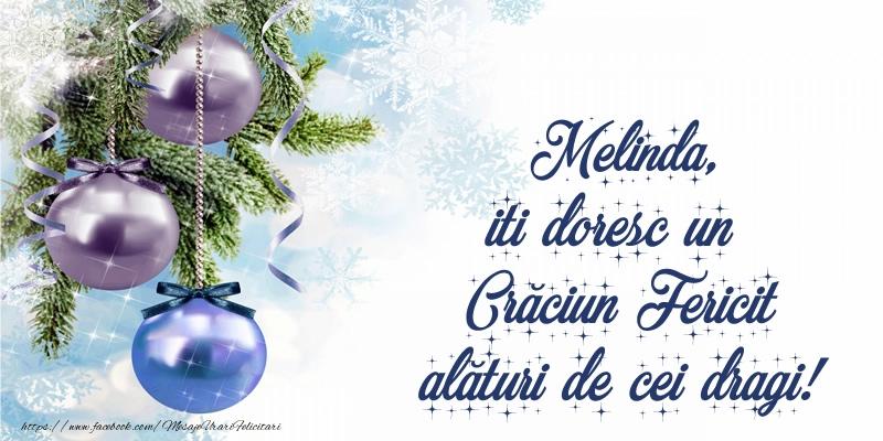 Felicitari de Craciun - Melinda, iti doresc un Crăciun Fericit alături de cei dragi!
