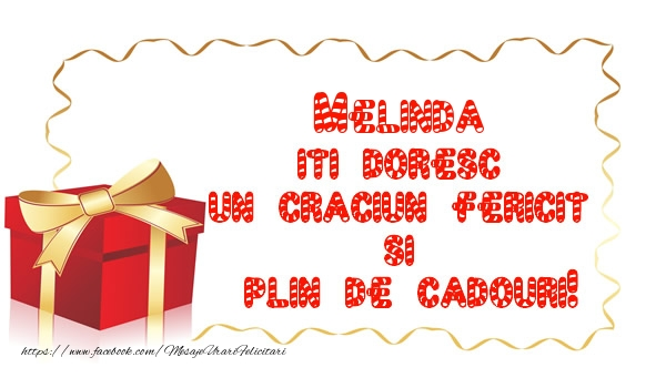 Felicitari de Craciun - Melinda iti doresc un Craciun Fericit  si  plin de cadouri!