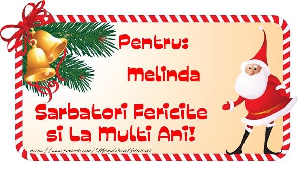 Felicitari de Craciun - Pentru: Melinda Sarbatori Fericite si La Multi Ani!