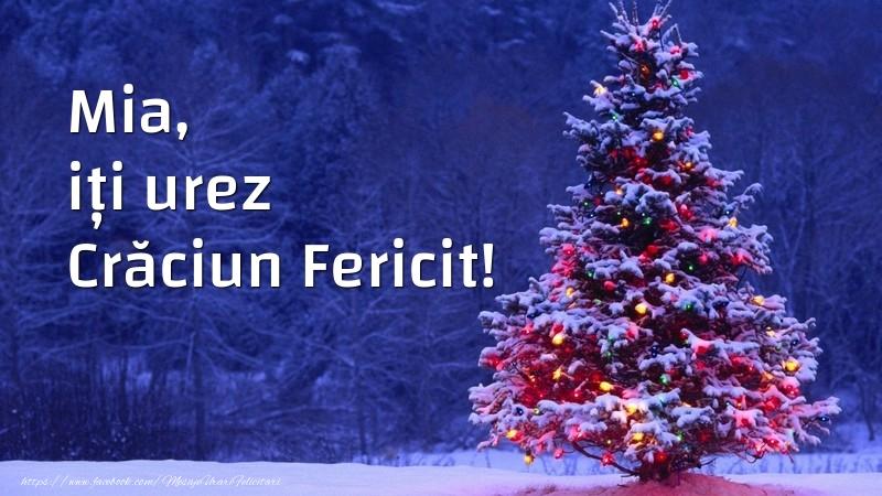 Felicitari de Craciun - Mia, iți urez Crăciun Fericit!