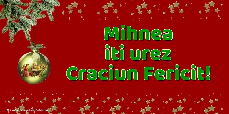 Felicitari de Craciun - Mihnea iti urez Craciun Fericit!