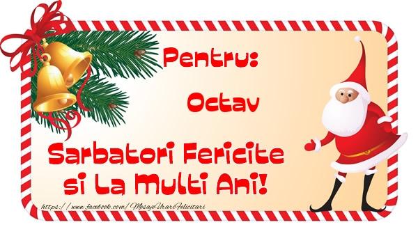 Felicitari de Craciun - Pentru: Octav Sarbatori Fericite si La Multi Ani!