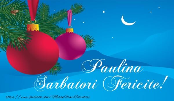Felicitari de Craciun - Paulina Sarbatori fericite!