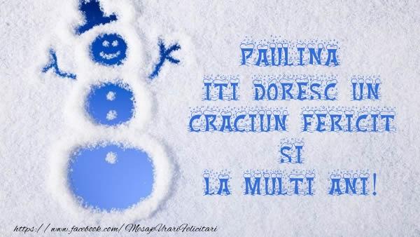 Felicitari de Craciun - Paulina iti doresc un Craciun Fericit si La multi ani!