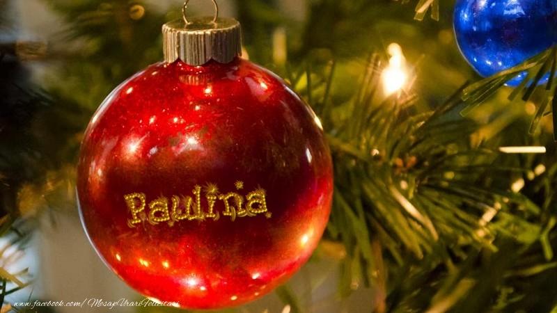Felicitari de Craciun - Nume pe glob Paulina