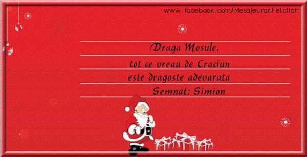 Felicitari de Craciun - Draga Mosule, Tot ce vreau de Craciun este dragoste adevarata semnat Simion
