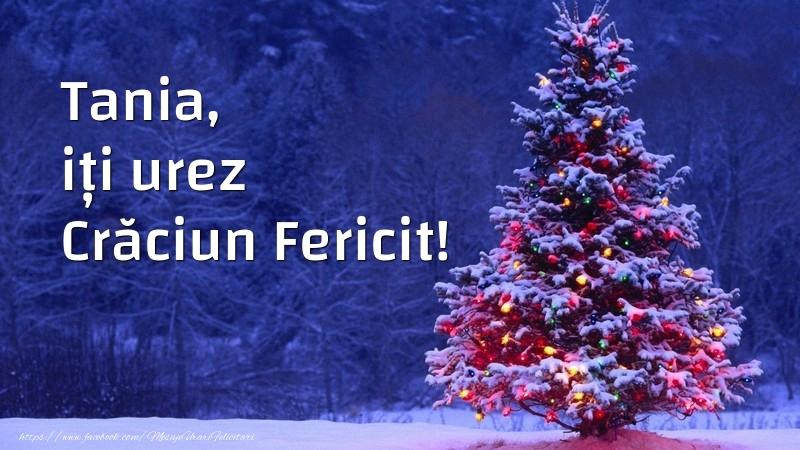 Felicitari de Craciun - Tania, iți urez Crăciun Fericit!