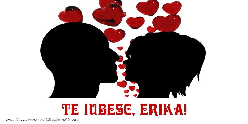 Felicitari de Dragobete - Te iubesc, Erika!
