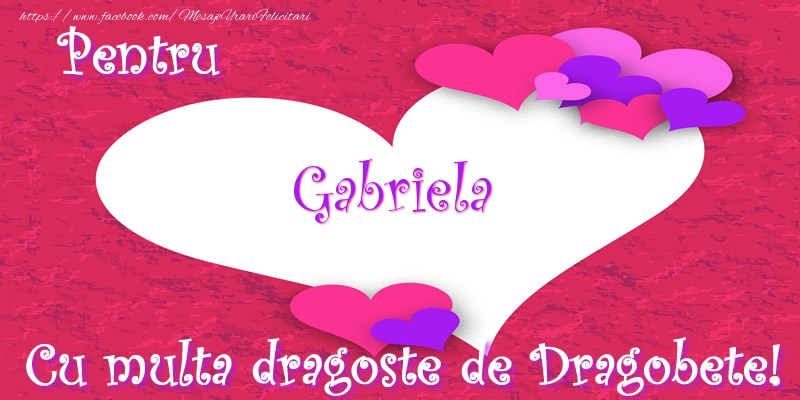 Felicitari de Dragobete - Pentru Gabriela Cu multa dragoste de Dragobete!