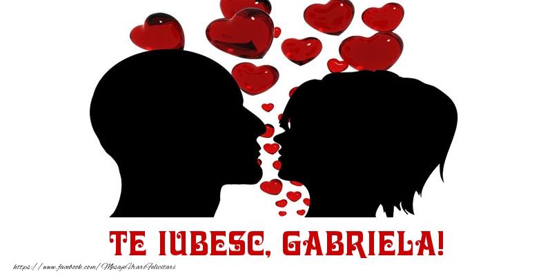 Felicitari de Dragobete - Te iubesc, Gabriela!