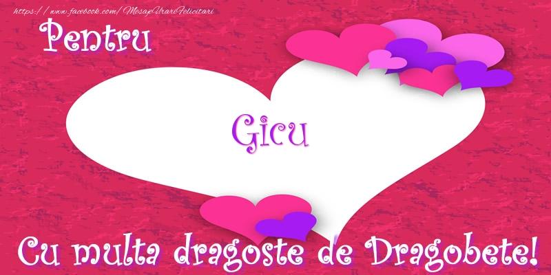 Felicitari de Dragobete - Pentru Gicu Cu multa dragoste de Dragobete!