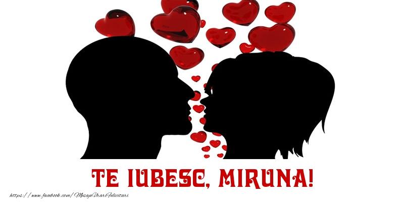 Felicitari de Dragobete - Te iubesc, Miruna!