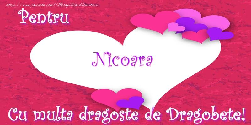 Felicitari de Dragobete - Pentru Nicoara Cu multa dragoste de Dragobete!