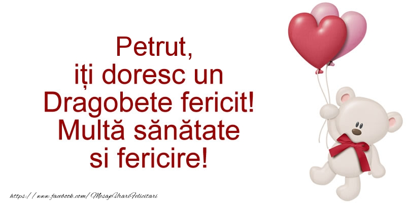 Felicitari de Dragobete - Petrut iti doresc un Dragobete fericit! Multa sanatate si fericire!