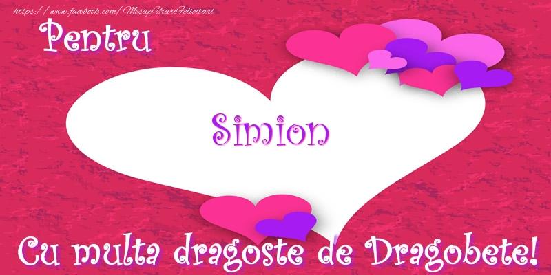 Felicitari de Dragobete - Pentru Simion Cu multa dragoste de Dragobete!