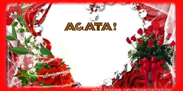 Felicitari de dragoste - Love Agata!