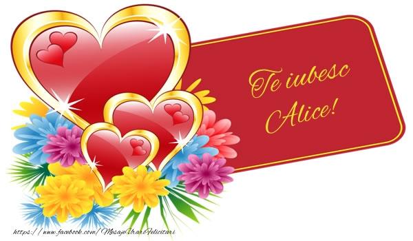 Felicitari de dragoste - Te iubesc Alice!