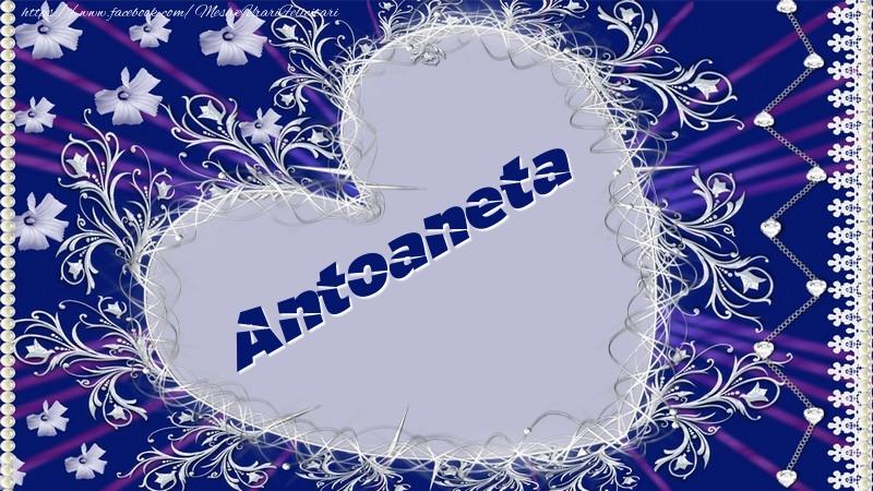 Felicitari de dragoste - Antoaneta