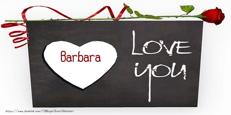 Felicitari de dragoste - Barbara Love You