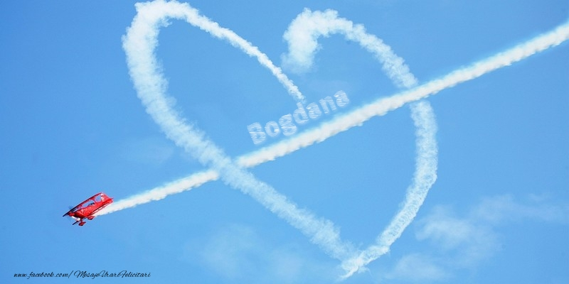 Felicitari de dragoste - Bogdana