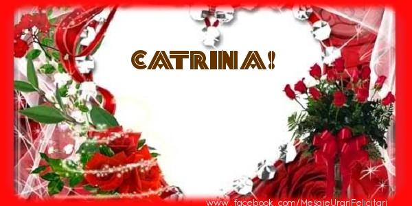 Felicitari de dragoste - Love Catrina!