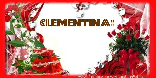 Felicitari de dragoste - Love Clementina!