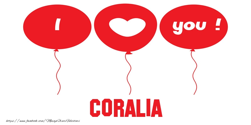 Felicitari de dragoste - I love you Coralia!