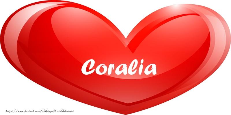 Felicitari de dragoste - Numele Coralia in inima