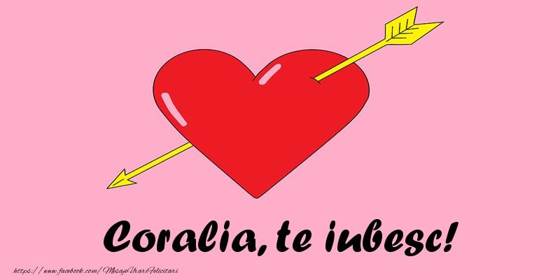 Felicitari de dragoste - Coralia, te iubesc!
