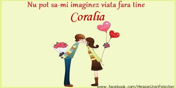 Felicitari de dragoste - Nu pot sa-mi imaginez viata fara tine Coralia