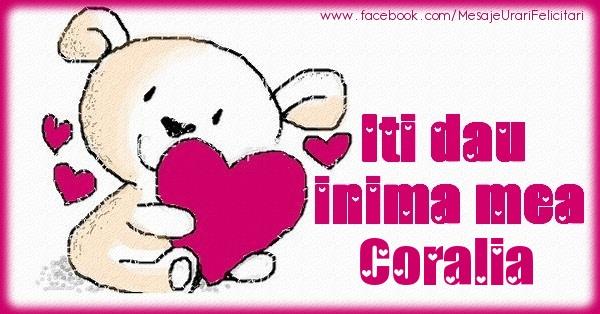 Felicitari de dragoste - Iti dau inima mea Coralia