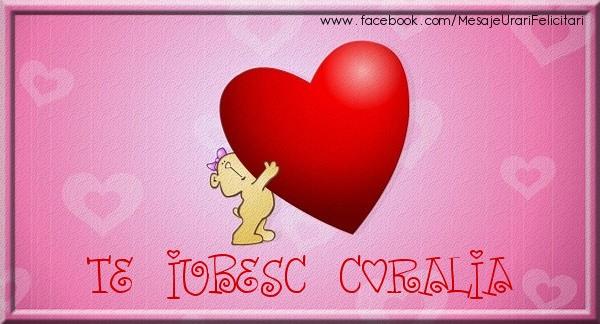 Felicitari de dragoste - Te iubesc Coralia